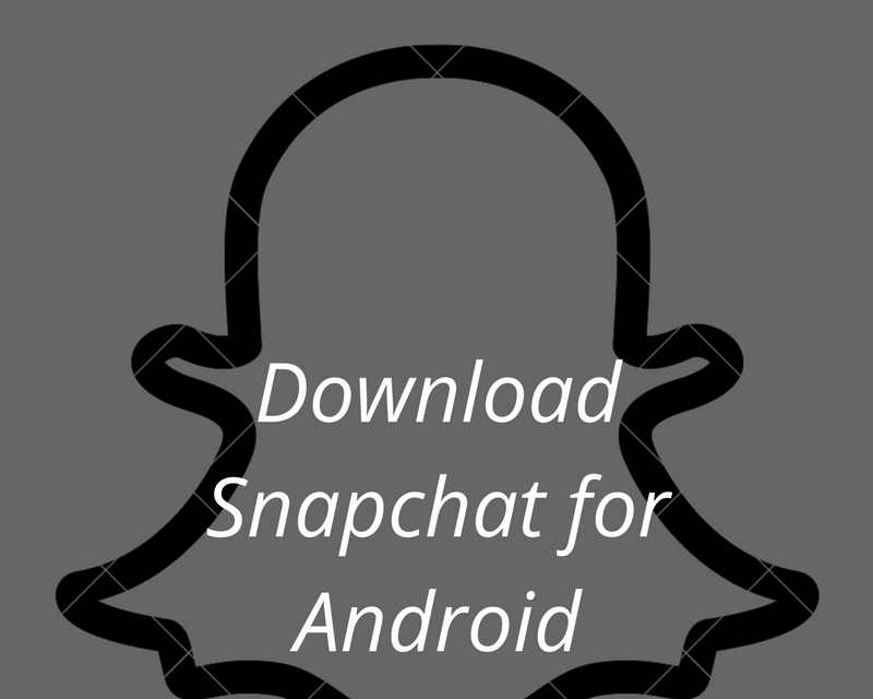 Here's What I Know About Snapchat Download for Android